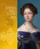 <b>Paul  Rem</b>,Anna Paulowna (1795-1865) - Een kleurrijke Romanov aan het Nederlandse hof
