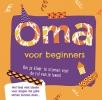 ,<b>Oma voor beginners</b>