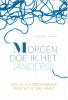 <b>Ineke  Swart-den Boer</b>,Morgen doe ik het (anders)!