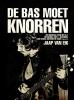 <b>Jaap van Eik</b>,De bas moet knorren