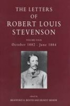 Booth, Bradford A The Collected Letters of Robert Louis Stevenson V 4 - October 1882 - June 1884