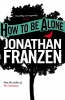 Jonathan Franzen,How to be Alone