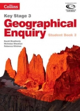 David Weatherly,   Nicholas Sheehan,   Rebecca Kitchen Geographical Enquiry Student Book 3