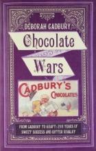 Deborah Cadbury Chocolate Wars