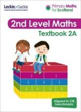 Craig Lowther,   Antoinette Irwin,   Carol Lyon,   Kirsten Mackay Primary Maths for Scotland Textbook 2A