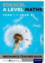 David Baker Edexcel A Level Maths: Year 1 + Year 2 Mechanics Teacher Book