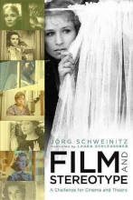 Schweinitz, Jorg Film and Stereotype - A Challenge for Cinema and Theory