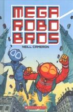 Cameron, Neill Mega Robo Bros