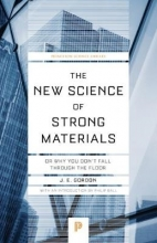 Gordon, J. E. The New Science of Strong Materials