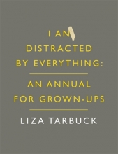 Tarbuck, Liza I An Distracted by Everything