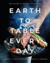 Crump, Jeff,   Schormann, Bettina Earth to Table Every Day