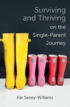 Kathlene Seney-Williams Surviving and Thriving on the Single-Parent Journey