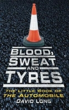 David Long Blood, Sweat and Tyres