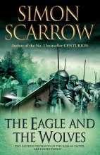 Scarrow, Simon Eagle and the Wolves
