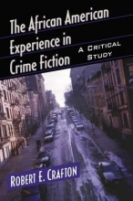 Crafton, Robert E. The African American Experience in Crime Fiction