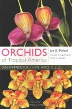 Meisel, Joe E. Orchids of Tropical America