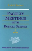 Rudolf Steiner,   Nancy Whittaker,   Robert Lathe Faculty Meetings with Rudolf Steiner
