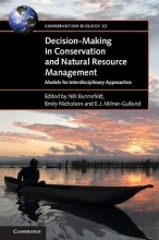 Nils (University of Stirling) Bunnefeld,   Emily (Deakin University, Victoria) Nicholson,   E. J. (University of Oxford) Milner-Gulland Decision-Making in Conservation and Natural Resource Management