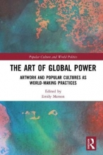 Emily (York University, Canada) Merson The Art of Global Power