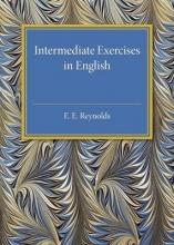 Reynolds, E. E. Intermediate Exercises in English