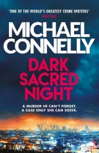 Michael Connelly , Dark Sacred Night