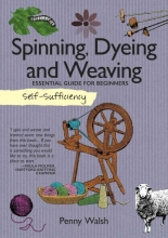 Walsh, Penny Spinning, Dyeing and Weaving