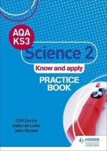 Curtis, Cliff AQA Key Stage 3 Science 2 `Know and Apply` Practice Book