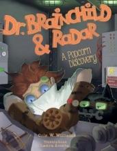 Cole W. Williams,   Laura Acosta Dr. Brainchild & Radar