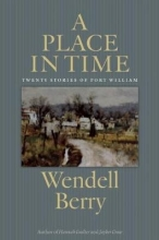 Berry, Wendell A Place in Time