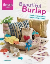Alice Fisher Threads Selects: Beautiful Burlap: cute accessories to create & stitch