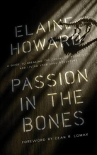Elaine Howard Passion in the Bones