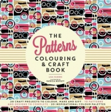 Lisa Hughes,   Patricia Moffett The Patterns Colouring & Craft Book