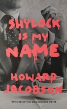 Jacobson, Howard Shylock is My Name