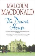 Macdonald, Malcolm Dower House