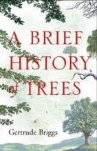 Briggs, Gertrude Brief History of Trees