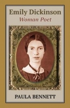Paula Bennett Emily Dickinson: Woman Poet
