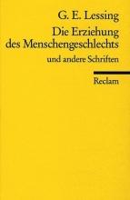 Lessing, Gotthold Ephraim Die Erziehung des Menschengeschlechts u. a. Schriften