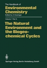 Otto Hutzinger The Natural Environment and the Biogeochemical Cycles