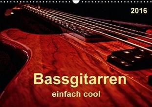 Roder, Peter Bassgitarren - einfach cool (Wandkalender 2016 DIN A3 quer)