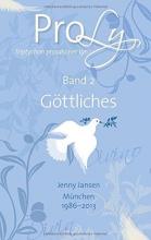 Jansen, Jenny ProLy. Triptychon prosaischer Lyrik. Band 2 Göttliches