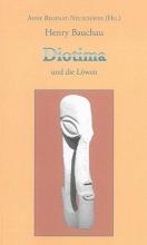 Henry Bauchau: Diotima und die Löwen