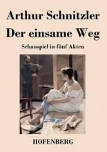 Schnitzler, Arthur Der einsame Weg