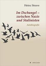 Struve, Heinz Im Dschungel - zwischen Nazis und Stalinisten