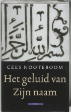 Cees  Nooteboom Het geluid van zijn naam