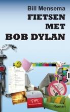 Bill  Mensema Fietsen met Bob Dylan