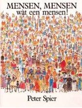 Peter  Spier Mensen, mensen wat een mensen!