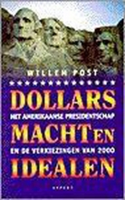 W. Post , Dollars, macht en idealen