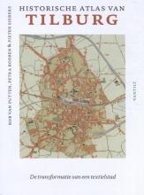 Pieter Siebers Rob van Putten  Petra Robben, Historical Atlas of Tilburg