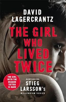 David Lagercrantz, George Goulding,The Girl Who Lived Twice