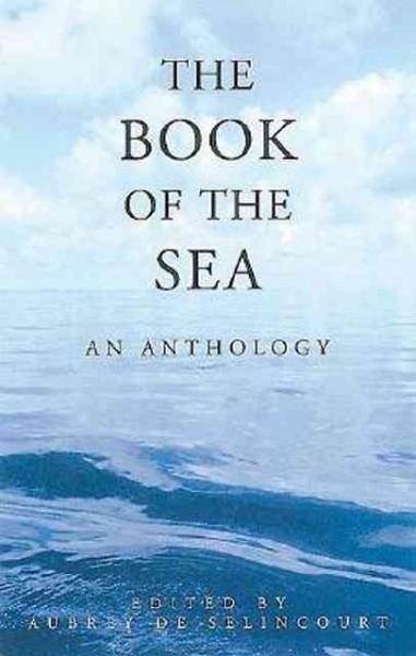 Aubrey De Selincourt,The Book of the Sea